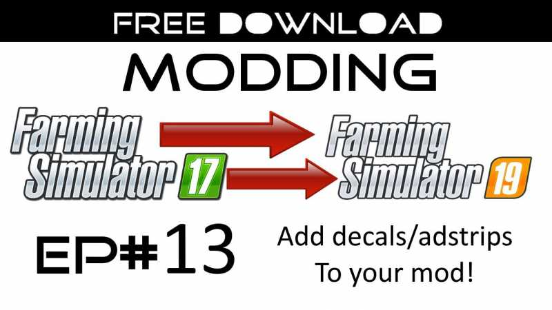 MODDING EP #13 - ADD DECALS TO YOUR MOD V1 0 | Farming